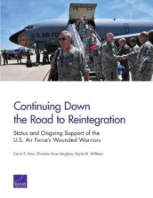 Continuing Down the Road to Reintegration: Status and Ongoing Support of the U.S. Air Force's Wounded Warriors av Carra S. Sims, Christine Anne Vaughan og Kayla M. Williams (Heftet)