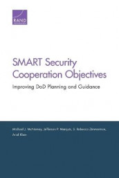 Smart Security Cooperation Objectives av Ariel Klein, Jefferson P. Marquis, Michael J. McNerney og S. Rebecca Zimmerman (Heftet)