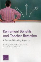 Retirement Benefits and Teacher Retention av Beth J. Asch, Kristine M. Brown, James Hosek, David Knapp og Michael G. Mattock (Heftet)