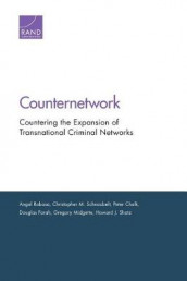 Counternetwork av Peter Chalk, Douglas Farah, Gregory Midgette, Angel Rabasa, Christopher M. Schnaubelt og Howard J. Shatz (Heftet)