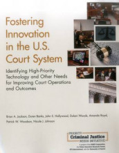 Fostering Innovation in the U.S. Court System av Duren Banks, John S. Hollywood, Brian A. Jackson, Nicole J. Johnson, Amanda Royal, Dulani Woods og Patrick W. Woodson (Heftet)