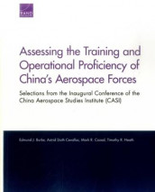 Assessing the Training and Operational Proficiency of China's Aerospace Forces av Edmund J. Burke, Astrid Stuth Cevallos, Mark R. Cozad og Timothy R. Heath (Heftet)