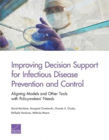 Improving Decision Support for Infectious Disease Prevention and Control av David Manheim (Heftet)