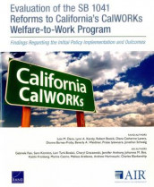 Evaluation of the Sb 1041 Reforms to California's Calworks Welfare-to-Work Program av Dionne Barnes-Proby, Robert Bozick, Lois M. Davis, Gabriele Fain, Praise Iyiewuare, Lynn A. Karoly, Sami Kitmitto, Diana Catherine Lavery, Jonathan Schweig og Beverly A. Weidmer (Heftet)