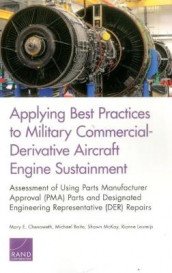 Applying Best Practices to Military Commercial-Derivative Aircraft Engine Sustainment av Michael Boito, Mary E. Chenoweth, Rianne Laureijs og Shawn McKay (Heftet)