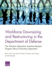 Workforce Downsizing and Restructuring in the Department of Defense av Beth J. Asch, James Hosek, Jennifer Kavanagh, David Knapp og Michael G. Mattock (Heftet)