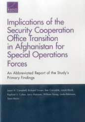 Implications of the Security Cooperation Office Transition in Afghanistan for Special Operations Forces av Jonah Blank, Jason H Campbell, Raphael S Cohen, Ben Connable, Richard S Girven, Larry Hanauer, Sean Mann, Linda Robinson og William Young (Heftet)