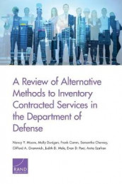 A Review of Alternative Methods to Inventory Contracted Services in the Department of Defense av Frank Camm, Samantha Cherney, Molly Dunigan, Clifford A Grammich, Judith D Mele, Nancy Y Moore, Evan D Peet og Anita Szafran (Heftet)