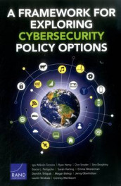 A Framework for Exploring Cybersecurity Policy Options av Sina Beaghley, Megan Bishop, Sarah Harting, Ryan Henry, Igor Mikolic-Torreira, Jenny Oberholtzer, Stacie L. Pettyjohn, David A. Shlapak, Don Snyder og Emma Westerman (Heftet)