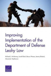 Improving Implementation of the Department of Defense Leahy Law av Jonah Blank, Jeremy Boback, Michael J. McNerney, Alexander Stephenson og Becca Wasser (Heftet)