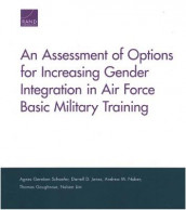 An Assessment of Options for Increasing Gender Integration in Air Force Basic Military Training av Thomas Goughnour, Darrell D Jones, Nelson Lim, Andrew M Naber og Agnes Gereben Schaefer (Heftet)