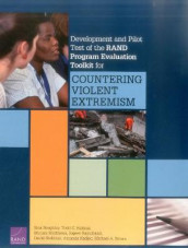 Development and Pilot Test of the Rand Program Evaluation Toolkit for Countering Violent Extremism av Sina Beaghley, Michael A. Brown, Todd C. Helmus, Amanda Kadlec, Miriam Matthews, Rajeev Ramchand og David Stebbins (Heftet)