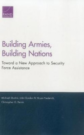 Building Armies, Building Nations av Bryan Frederick, Professor John Gordon, Christopher G Pernin og Michael Shurkin (Heftet)