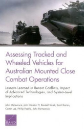 Assessing Tracked and Wheeled Vehicles for Australian Mounted Close Combat Operations av Scott Boston, Professor John Gordon, Caitlin Lee, John Matsumura, Phillip Padilla, John Parmentola og Randall Steeb (Heftet)