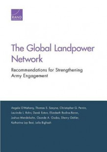 The Global Landpower Network av Angela O'Mahony, Thomas S Szayna, Christopher G Pernin, Laurinda L Rohn, Derek Eaton, Elizabeth Bodine-Baron, Joshua Mendelsohn, Osonde A Osoba, Sherry Oehler og Katharina Ley Best (Heftet)