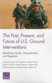 The Past, Present, and Future of U.S. Ground Interventions av Nathan Chandler, Bryan Frederick, Eugeniu Han, Jennifer Kavanagh, John Speed Meyers, Angela O'Mahony, Stacie L Pettyjohn, Matthew Povlock og Stephen Watts (Heftet)