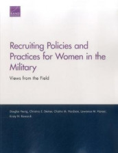 Recruiting Policies and Practices for Women in the Military av Lawrence M Hanser, Chaitra M Hardison, Kristy N Kamarck, Christina E Steiner og Douglas Yeung (Heftet)