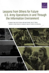 Lessons from Others for Future U.S. Army Operations in and Through the Information Environment av Michael A Brown, Colin P Clarke, Steven S Davenport, Joel Harding, Jakub P Hlavka, Christopher Paul, Isaac R Porche og Michael Schwille (Heftet)