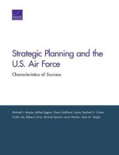 Strategic Planning and the U.S. Air Force av Diana Gehlhaus Carew, Raphael S Cohen, Jeffrey Eggers, Caitlin Lee, Dr Michael J Mazarr, Rebeca Orrie, Michael Spirtas, Laura Werber og Sean M Zeigler (Heftet)