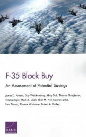 F-35 Block Buy av Abby Doll, Thomas Goughnour, Thomas Light, Mark A Lorell, Ellen M Pint, James D Powers, Soumen Saha, Fred Timson, Guy Weichenberg og Thomas Whitmore (Heftet)