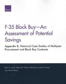 F-35 Block Buy--An Assessment of Potential Savings av Mark A Lorell, Abby Doll, Thomas Whitmore, James D Powers og Guy Weichenberg (Heftet)