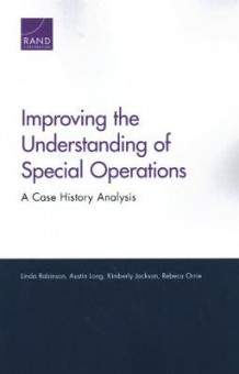 Improving the Understanding of Special Operations av Linda Robinson, Austin Long, Kimberly Jackson og Rebeca Orrie (Heftet)