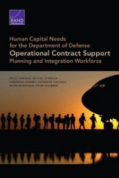 Human Capital Needs for the Department of Defense Operational Contract Support Planning and Integration Workfo av Samantha Cherney, Molly Dunigan, Katherine Hastings, Brian Nichiporuk, Peter Schirmer og Michael Schwille (Heftet)