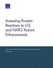 Assessing Russian Reactions to U.S. and NATO Posture Enhancements av Bryan Frederick, Edward Geist, Matthew Povlock, Miranda Priebe og Stephen Watts (Heftet)