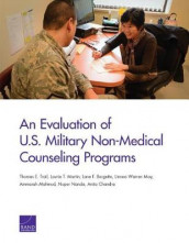 An Evaluation of U.S. Military Non-Medical Counseling Programs av Lane F Burgette, Anita Chandra, Ammarah Mahmud, Laurie T Martin, Linnea Warren May, Nupur Nanda og Thomas E Trail (Heftet)