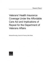 Veterans' Health Insurance Coverage Under the Affordable Care ACT and Implications of Repeal for the Department of Veterans Affairs av Michael Dworsky, Carrie M Farmer og Mimi Shen (Heftet)