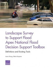 Landscape Survey to Support Flood Apex National Flood Decision Support Toolbox av Debra Knopman og Aaron Strong (Heftet)