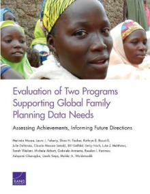 Evaluation of Two Programs Supporting Global Family Planning Data Needs av Melinda Moore, Laura J Faherty, Shira H Fischer, Kathryn E Bouskill, Julie Davanzo, Claude Messan Setodji, Bill Gelfeld, Emily Hoch, Luke J Matthews og Sarah Weilant (Heftet)
