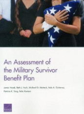 An Assessment of the Military Survivor Benefit Plan av Beth J. Asch, Italo A. Gutierrez, James Hosek, Felix Knutson, Michael G. Mattock og Patricia K. Tong (Heftet)