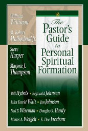 The Pastor's Guide to Personal Spiritual Formation av E Dee Freeborn, Doug Hardy, Steve Harper, Dr Jan Johnson, Reginald Johnson, Mulholland, Marjorie J Thompson, John David Walt Jr, Morris A Weigelt og William H Willimon (Heftet)