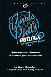 Uncle Phil's Diner 2: Badger Homecoming 1957 av Dave Avanzino, Coley Fisher og Craig Wilson (Heftet)