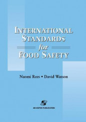 International Standards for Food Safety av Naomi Rees og David Watson (Innbundet)