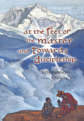 At the Feet of the Master and Towards Discipleship av J. Krishnamurti (Heftet)