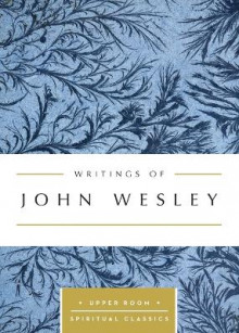 Writings of John Wesley av John Wesley (Heftet)