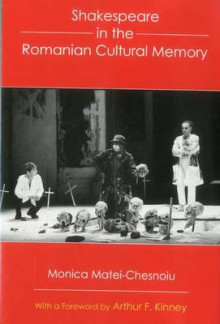 Shakespeare in the Romanian Cultural Memory av Monica Matei-Chesnoiu (Innbundet)
