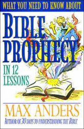 What You Need to Know About Bible Prophecy in 12 Lessons av Max Anders (Heftet)