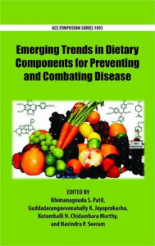 Emerging Trends in Dietary Components for Preventing and Combating Disease (Innbundet)