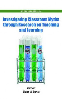 Investigating Classroom Myths Through Research on Teaching and Learning (Heftet)