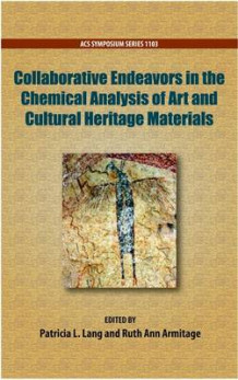 Collaborative Endeavors in the Chemical Analysis of Art and Cultural Heritage Materials (Innbundet)