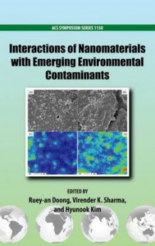 Interactions of Nanomaterials with Emerging Environmental Contaminants (Innbundet)