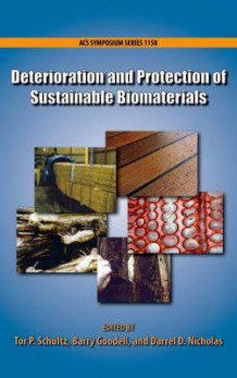 Deterioration and Protection of Sustainable Biomaterials (Innbundet)