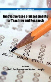Innovative Uses of Assessments for Teaching and Research (Innbundet)
