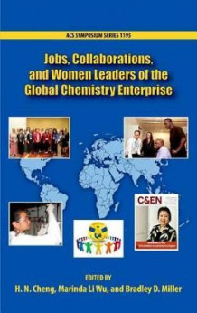 Jobs, Collaborations, and Women Leaders in the Global Chemistry Enterprise (Innbundet)
