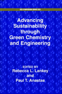 Advancing Sustainability Through Green Chemistry and Engineering (Innbundet)