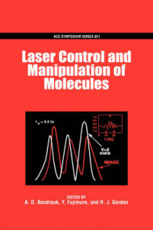 Laser Control and Manipulation of Molecules (Innbundet)