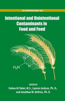 Intentional and Unintentional Contaminants in Food and Feed av Fadwa Al-Taher, Lauren S. Jackson og Jonathan W. DeVries (Innbundet)